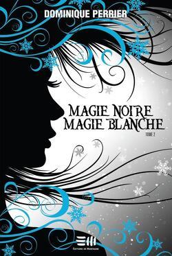 Couverture de Magie noire, magie blanche, Tome 2