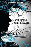 Magie noire, magie blanche, Tome 2