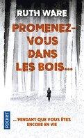 Promenez-vous dans les bois... pendant que vous êtes encore en vie