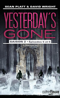 Yesterday's gone, Saison 2 - Épisodes 5 et 6 : Confusion