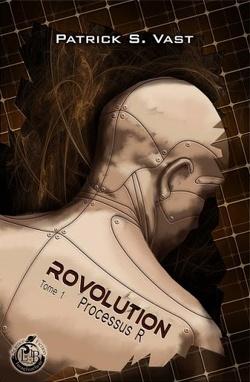 Couverture de Rovolution, Tome 1 : Processus R