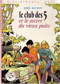 Couverture du livre : Le Club des Cinq et le vieux puits