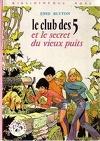 Le Club des Cinq et le vieux puits