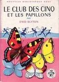 Le Club des Cinq et les papillons