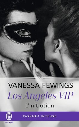 Couverture du livre : Los Angeles Vip, Tome 1 : L'initiation