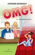 OMG!, Tome 4 : Envoie-lui ça !