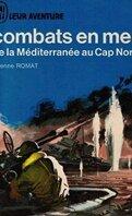 Combats en mer (de la Méditerranée au Cap Nord)