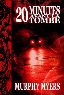 Couverture du livre : 20 minutes avant la tombe