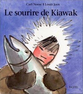 Couverture du livre : Le sourire de Kiawak