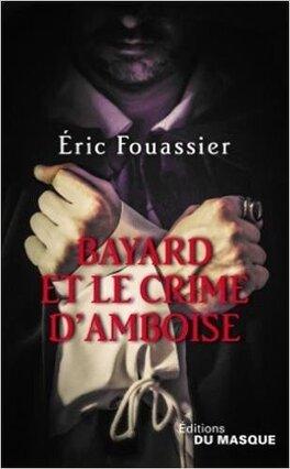 Couverture du livre : Bayard et le crime d'Amboise