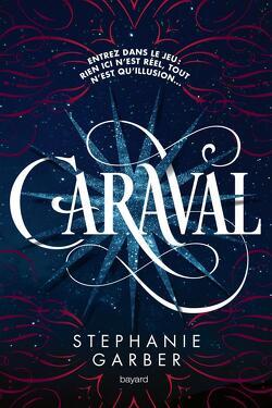 Couverture de Caraval, Tome 1 : Caraval
