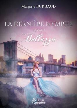 Couverture du livre : La Dernière Nymphe, Tome 1 : Bellezza