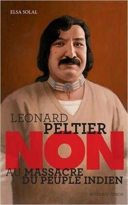 """Couverture du livre : Leonard Peltier : """"Non au massacre du peuple indien"""""""