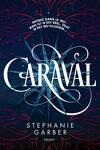 couverture Caraval, Tome 1 : Caraval