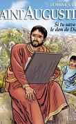 Saint Augustin, si tu savais le don de Dieu ...