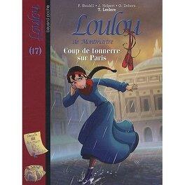 Couverture du livre : Loulou de Montmartre, tome 17 : coup de tonnerre sur Paris