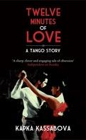 Twelve minutes of love, a tango story