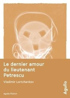 Couverture de Le dernier amour du lieutenant Petrescu