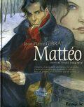 Mattéo, Première époque, 1914-1915