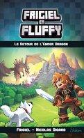Frigiel et Fluffy, Tome 1 : Le Retour de l'Ender Dragon