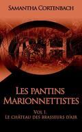 Les Pantins marionnettistes, Tome 1 : Le Château des brasseurs d'air
