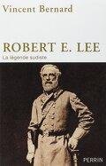 Robert E Lee, la légende sudiste