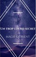 Un trop lourd secret : magie d'orient