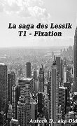 La Saga des Lessik, Tome 1 : Fixation