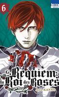 Le Requiem du Roi des roses, tome 6
