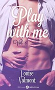 Play with me - Tome 6