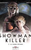 Showman Killer, tome 3 : La femme invisible