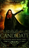 The Black Mage, tome 3 : Candidate