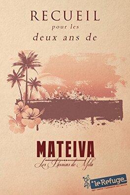 Couverture du livre : Recueil pour les deux ans de Mateiva: Tous les bénéfices pour Le Refuge