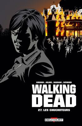 Couverture du livre : Walking Dead, Tome 27 : Les Chuchoteurs