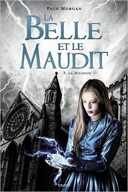 Couverture du livre : La Belle et le Maudit, tome 3 : La Moisson