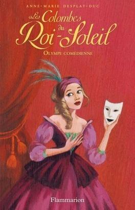 Couverture du livre : Les Colombes du Roi-Soleil, Tome 9 : Olympe comédienne