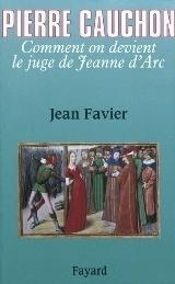 Couverture du livre : Pierre Cauchon l'homme qui jugea Jeanne d'Arc