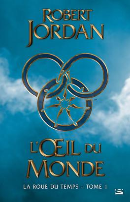 Couverture du livre : La Roue du Temps, Tome 1/14 : L'Oeil du Monde