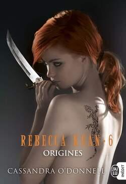 Couverture de Rebecca Kean, Tome 6 : Origines