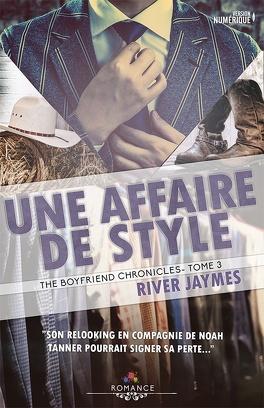 Couverture du livre : The boyfriend chronicles, Tome 3 : Une affaire de style