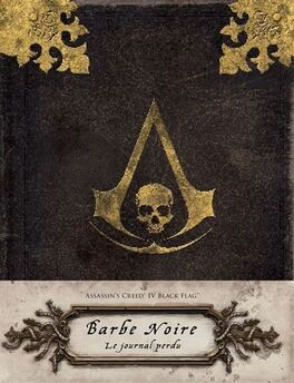 Couverture du livre : Assassin's Creed IV Black Flag : Barbe Noire : Le Journal perdu