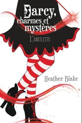 Couverture du livre : Darcy, charmes et mystères, tome 2 : L'amulette