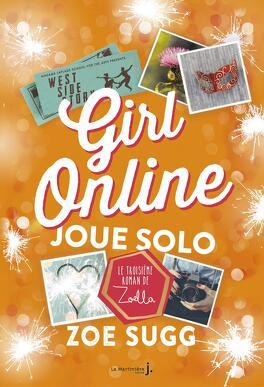 Couverture du livre : Girl Online, Tome 3 : Joue solo