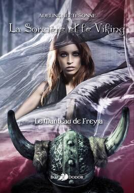 Couverture du livre : La Sorcière et le Viking, Tome 1 : Le Manteau de Freya