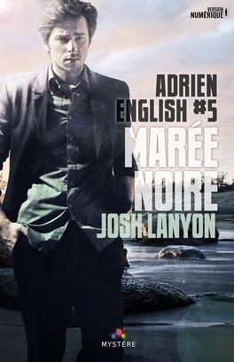 Couverture du livre : Adrien English, Tome 5 : Marée Noire