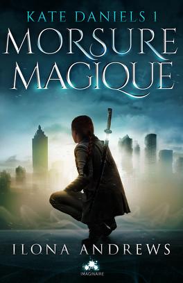 Couverture du livre : Kate Daniels, Tome 1 : Morsure magique