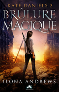 Kate Daniels, Tome 2 : Brûlure Magique