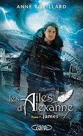 Les Ailes d'Alexanne, Tome 7 : James