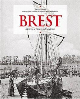 Couverture du livre : Brest à travers la carte postale ancienne