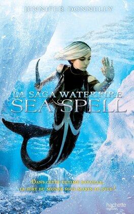 Couverture du livre : La Saga Waterfire, Tome 4 : Sea Spell